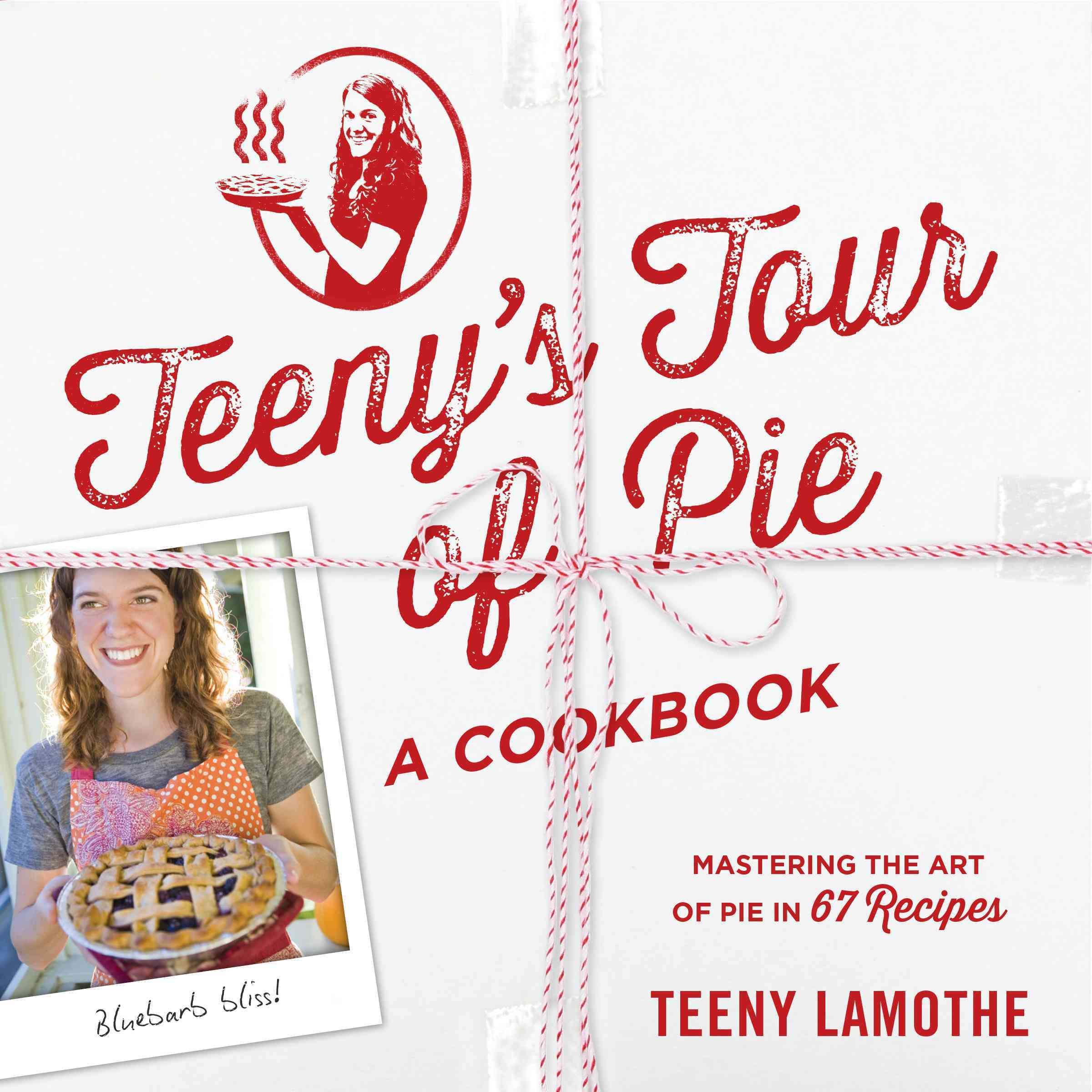 Teeny's Tour of Pie By Lamothe, Teeny